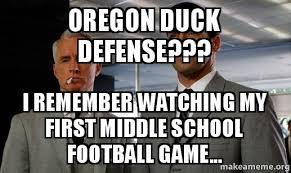 Oregon Ducks Meme - oregon duck defense i remember watching my first middle school