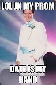 Prom Meme - lol jk my prom date is my hand awkward prom picture quickmeme