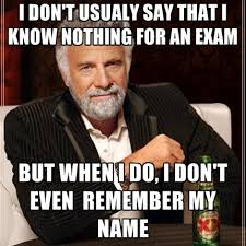 Nothing To Say Meme - i don t usualy say that i know nothing for an exam but when i do