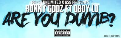 ronny godz x dboy lo are you dumb 9block x gs9 by rap rnb
