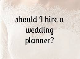 our wedding planner should i hire a wedding planner bexbernard