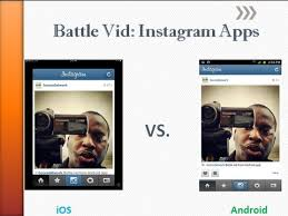 instagram apps for android battle vid instagram apps ios vs android