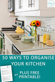 50 ways to organise your kitchen reduce stress declutter and