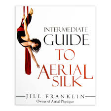 intermediate guide to aerial silk by jill franklin aerial fabric