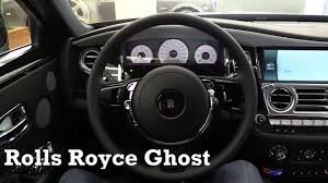 roll royce royce ghost 2017 rolls royce ghost interior review youtube