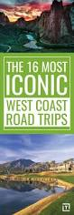 the 16 most iconic west coast road trips west coast road trip