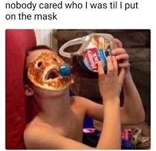 Face Mask Meme - mask on memebase funny memes