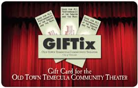 theater gift cards tickets giftix gift cards town temecula community theater