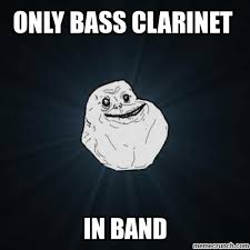 Clarinet Player Meme - and thereby the best bass clarinet player in band next year