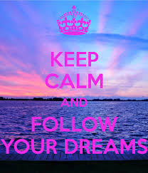 Keep Calm And Carry On Meme Generator - keep calm and follow your dreams keep calm and carry on image