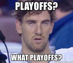 Manning Meme - playoffs what playoffs dat eli manning meme generator