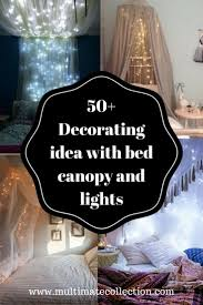 155 best bed canopy ideas with lights images on pinterest dream