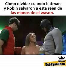 Memes De Batman Y Robin - como olvidar cuando batman y robin salvaron a esta reen de las manos