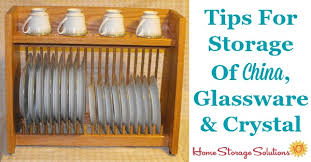 how to arrange dishes in china cabinet storage for china glassware how to store