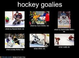 Hockey Goalie Memes - being a hockey goalie light the l pinterest hockey goalie