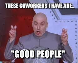 Annoying Coworkers Meme - 20 very hilarious coworker memes sayingimages com