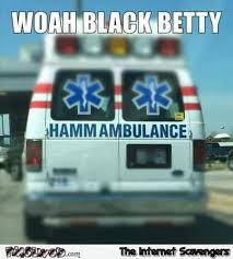 Ambulance Meme - funny black betty ambulance meme pmslweb