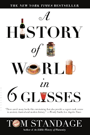 a history of the world in 6 glasses tom standage 9780802715524