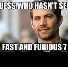 Fast Meme - uess who hasntse fast and furious 1 meme on me me