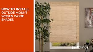 how to install outside mount woven wood shades justblinds com