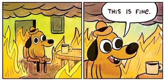 High Quality Meme Generator - this is fine dog blank template imgflip