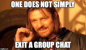 Group Chat Meme - one does not simply meme imgflip
