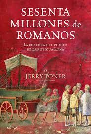 Javier Muoz | Vizcaya www.elcorreo.com 26/05/2012. Prestar dinero a la gente corriente era un negocio tan rentable y arriesgado en la Antigüedad como en ... - sesenta-millones-de-romanos-la-cultura-del-pueblo-en-la-antigua-roma-9788498923216