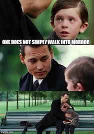 Mordor Meme - finding neverland meme imgflip