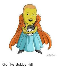 Bobby Hill Meme - go like bobby hill meme on me me