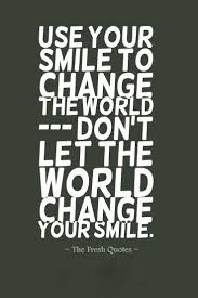 quote about time changing everything 72 beautiful inspiring smile quotes quotes u0026 sayings