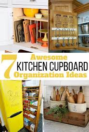 kitchen cupboard organizing ideas 7 awesome kitchen cupboard organization ideas you must try veryhom