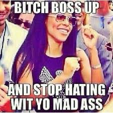 U Mad Or Nah Meme - bitch boss up hahah you mad or nah quotes pinterest