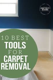 The 10 Tools You ll Need to Remove that Nasty Old Carpet