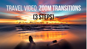 travel videos images How to use zoom transitions in travel videos 3 steps jpg