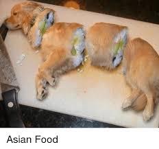 Asian Dog Meme - 25 best memes about asian food asian food memes