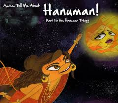 amma tell me about hanuman part 1 in the hanuman trilogy