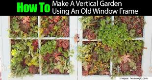 How To Build A Vertical Garden - how to make a vertical garden out of an old window frame