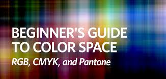 beginner u0027s guide to color space rgb cmyk and pantone