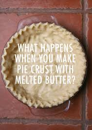 how to soften butter what happens when you make pie crust with melted butter u2014 cakespy