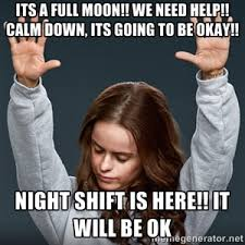 Full Moon Meme - its a full moon we need help calm down its going to be okay