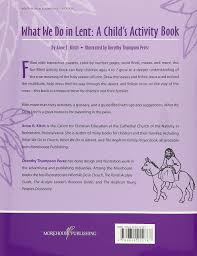 what we do in lent a child u0027s activity book anne e kitch