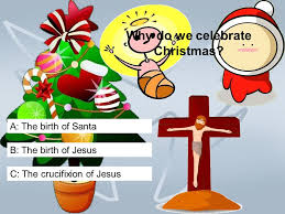 quiz why do we celebrate a the birth of