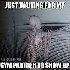 Workout Partner Meme - waiting for my gym partner to show up humor pinterest