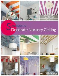 Nursery Ceiling Decor Nursery Decor 5 Reasons To Decorate Ceiling In A Nursery