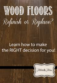 hardwood floors refinish or replace tidbits twine