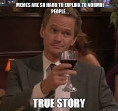 True Story Memes - true story memes quickmeme
