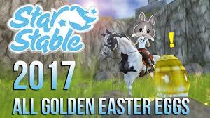 all golden easter eggs 2017 star stable online youtube