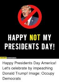 Presidents Day Meme - 25 best memes about presidents day presidents day memes