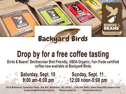 Nc Backyard Birds Birds And Beans Free Coffee Tasting At Backyard Birds U2013 Backyard