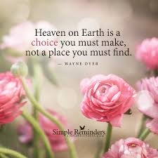 A Place When Heaven On Earth Is A Choice You Must Make Not A Place You Must